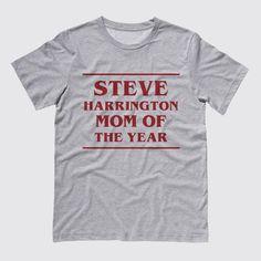 Steve Harrington Mom Of The Year Tee