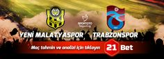 Yeni Malatyaspor -Trabzonspor Uzman İddaa Tahmini