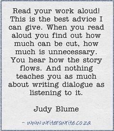 i can't stress enough to other writers, you must read your work aloud! it might sound good inside your head, but once you read it out and hear how the words string together, you'll probably realize, like i did, that it doesn't sound so good at all.