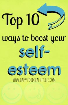 Top 10 Ways to Boost Your Self-Esteem- 10 sure-fire ways to leave the house feeling aMAZing about yourself! // Happy Food Healthy Life