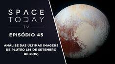 Space Today TV Ep. 45 - Análise das Últimas Imagens de Plutão (24 de Set...