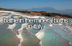 bathe in the mineral baths in italy. - justboythings