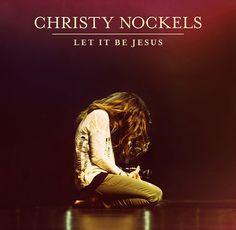 Christy Nockels Let