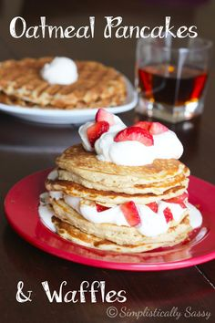 Oatmeal Pancakes and Waffles by Simplistically Sassy