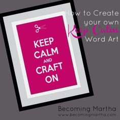 """Becoming Martha: Keep Calm and... Make More Word Art!  -----This is some great info if you are a """"keep Calm"""" fanatic. You can go to the website and create your own poster, and can even use your own backgrounds and icon at the top. Great for gifts or customizing your own house."""