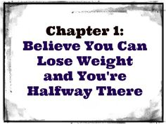 Believe you can lose weight and you're halfway there. #diet #inspiration