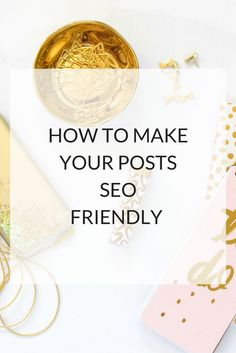 How To Make Your Posts SEO Friendly via /kairenvarker/