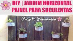 DIY | Como fazer painel/jardim horizontal para suculentas | Projeto Prim...