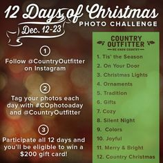12 Days of Christmas Instagram Photo Challenge.   Winner gets a $200 gift card!!  http://www.countryoutfitter.com/blog/12ofchristmasphotos/
