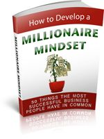 How to Develop a Millionaire Mindset - To become a millionaire you must think like a millionaire. This title will explain how you can think BIG to earn BIG.