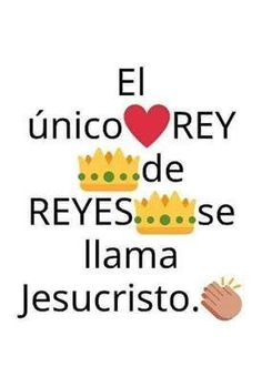 #jesús es el REY de REYES