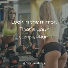 Look in the mirror. That's your competition. Gym Qoutes, Gym Motivation Quotes, Good Motivation, Workout Motivation, Fitness Inspiration Quotes, Workout Inspiration, Motivational Quotes For Working Out, Motivational Posters, Spell Your Name Workout