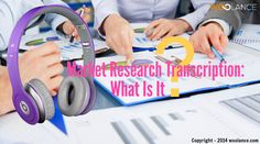 Market Research Transcription: What Is It? - Woolance #Transcription https://www.woolance.com/service/transcription