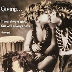 """If you always give, you will always have"""