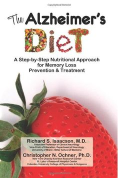 By Richard S Isaacson MD – The Alzheimer's Diet: A Step-by-Step Nutritional Approach for Memory Loss Prevention and Treatment: 1 Alzheimer Care, Dementia Care, Alzheimer's And Dementia, Dementia Symptoms, Parkinson's Disease, Healthy Diet Plans, Healthy Tips, Healthy Eating, Recipes