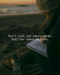 Positive Quotes : QUOTATION – Image : Quotes Of the day – Description Don't fall for sweet words. Sharing is Power – Don't forget to share this quote ! Cute Inspirational Quotes, Motivational Quotes For Success, Meaningful Quotes, True Quotes, Words Quotes, Positive Quotes, Best Quotes, Sayings, Quotes Motivation