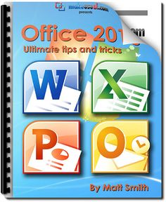 Free ebook: Office 2010 – Ultimate Tips & Tricks Microsoft Windows, Microsoft Excel, Microsoft Office, Microsoft Word 2010, Computer Help, Computer Technology, Computer Programming, Computer Tips, Office Hacks