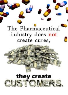 My mum was on a lifetime of capsules and pills for something that could be cured.  Masectomy left her feeling tight and painful chest.  Another surgery for her??  Big Pharma is about controlling YOU...a lifetime of expensive meds, not about cure.