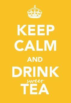 Southern Style & Hospitality (Corona): Keep calm and drink sweet tea