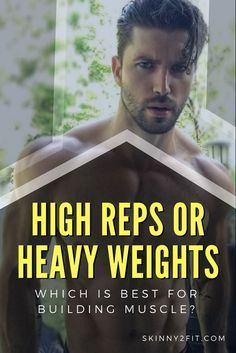 Which is best for building muscle? High reps or heavy weights? Find out which will give you the biggest muscle gains.
