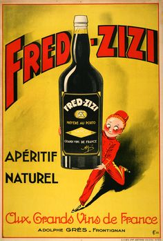 Advertising Vintage Poster - Fred Zizi, Aperitif Naturel, French Wine - Vintage Poster Art Print by Best Vintage Posters - X-Sma Wine Advertising, Vintage Advertising Posters, Vintage Advertisements, Pub Vintage, Vintage Labels, French Vintage, French Wine, French Art, Vintage Gifts