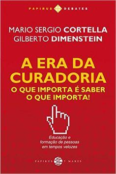 A Era da Curadoria. O que Importa É Saber o que Importa! - Livros na Amazon.com.br