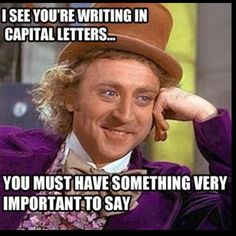 oh condescending Wonka, you never let me down.