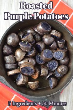 Roasted Purple Potatoes - A quick and easy side dish that makes any meal beautiful. These purple potatoes are roasted in a cast iron skillet and taste amazing. Purple Potato Recipe   Purple Potatoes   Roasted Purple Potatoes