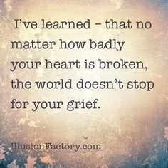 It is harder at times no matter how long it has been. I either cry a ton or the tears don't come because the heartache is too strong. Today I feel both tears and heartache