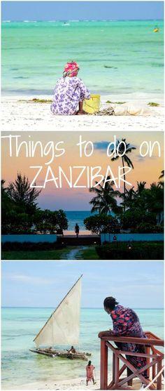 The best things to do in Zanzibar, Tanzania.
