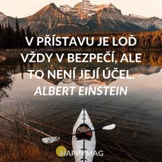 V přístavu je loď vždy v bezpečí, ale to není její účel. Famous Movie Quotes, Quotes By Famous People, People Quotes, Cs Lewis Quotes, Shakespeare Quotes, Albert Einstein Quotes, Jokes Quotes, Lyric Quotes, Strong Women Quotes