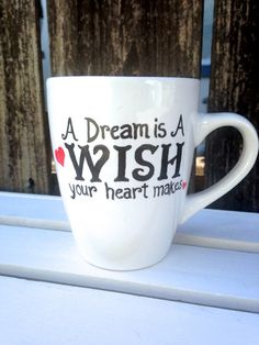 A Dream is a Wish your heart makes- Hand Painted White Mug- Disney Inspired-Cinderella Theme- Special Gift-12-14 oz. mug size