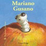 Mariano Gusano (Bichitos curiosos series) (Spanish Edition)May 1, 2011 by Antoon Krings