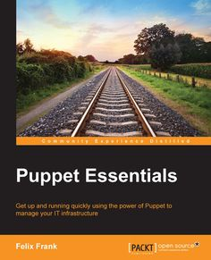 Get up and running quickly using the power of Puppet to manage your IT infrastructure