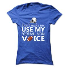 Gotta have this cool Dont make me use my FOOTBALL mom voice. Purchase it here http://www.albanyretro.com/dont-make-me-use-my-football-mom-voice/
