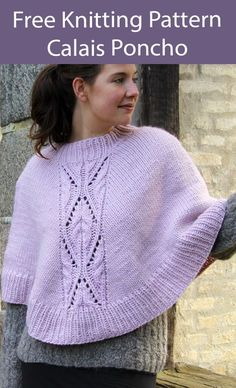 Free Poncho Knitting Pattern Calais Poncho - Poncho with with diamond cable and lace panel. Knit in the round from the top down so length can be extended. Sizes S (M) L (XL) Designed by Rachel Søgaard for Filcolana. Super Bulky weight yarn.