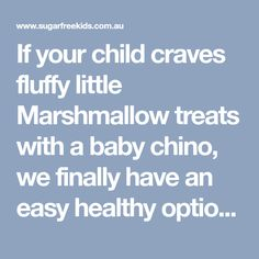 If your child craves fluffy little Marshmallow treats with a baby chino, we finally have an easy healthy option for you. No special equipment required for this Sugar Free Marshmallow Recipe, Marshmallow Treats, Recipes With Marshmallows, Natural Sugar, Healthy Options, Cravings, Child, Easy, Thermomix
