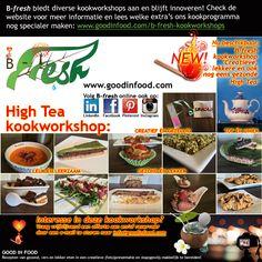 Nu beschikbaar: B-fresh kookworkshop 'Creatieve, lekkere én ook nog eens gezonde High Tea'. Lees meer: http://goodinfood.com/b-fresh-kookworkshops/b-fresh-kookworkshop-creatieve-lekkere-en-ook-nog-eens-gezonde-high-tea