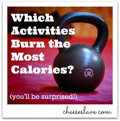 Which Activities Burn the Most Calories? Click here to find out: http://www.cheeseslave.com/which-activities-burn-the-most-calories/