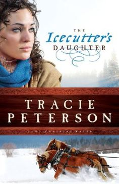The Icecutter's Daughter - Tracie Peterson 6/12/14