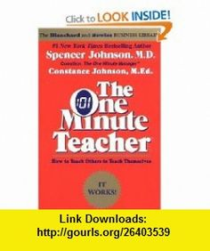 The One Minute Teacher How to Teach Others to Teach Themselves (9780688082499) Constance Johnson , ISBN-10: 0688082491  , ISBN-13: 978-0688082499 ,  , tutorials , pdf , ebook , torrent , downloads , rapidshare , filesonic , hotfile , megaupload , fileserve
