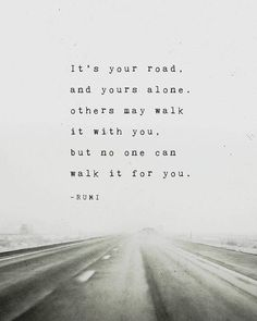 It's your road and yours alone