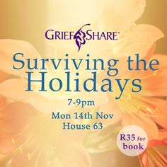 GRIEFSHARE SURVIVING THE HOLIDAYS MON 14 NOV 7-9PM HOUSE 63 | R35 for book.