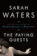 The Paying Guests by Sarah Waters: At first, The Paying Guests seems like a lovely, detailed historical novel about the lives of two women who are forced to take on lodgers after WWII. The main character, Frances, is a bit of a mystery, and the suspense and tension grows as the lodgers and Frances develop a psychologically intense relationship that eventually turns sexual.