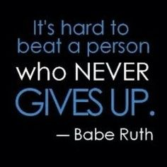 "Motivation quote by Babe Ruth ""It's hard to beat a person who never gives up"" Hard Work Quotes, Great Quotes, Quotes To Live By, Me Quotes, Inspiring Quotes, Today Quotes, Advice Quotes, Inspirational Quotes For Sports, Faith Quotes"