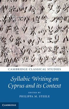 Syllabic writing on Cyprus and its context / edited by Philippa M. Steele - Cambridge ; New York : Cambridge University Press, 2013