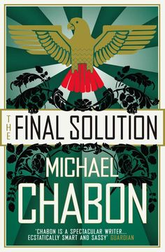 Final Solution by Michael Chabon - now reading.
