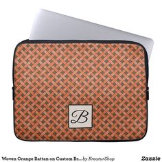 Woven Orange Rattan on Custom Brown with Monogram Laptop Sleeve Neoprene Laptop Sleeve, Laptop Sleeves, Custom Laptop, Made Goods, Day Use, Rattan, Continental Wallet, Best Gifts