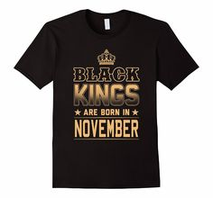 6417b27b1 Shop Black Kings Are Born In July Tee T Shirt custom made just for you.