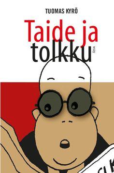 Tuomas Kyrö Taide ja tolkku on kokoelma kirjailija Tuomas Kyrön kolumneja, sarjakuvia ja novelleja. Pysäyttäviä hetkiä ja näkemyksiä yhden istunnon mittaisina kerta-annoksina. Ahmiakin saa.